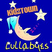 Play & Download Lullabyes by KidzTown | Napster