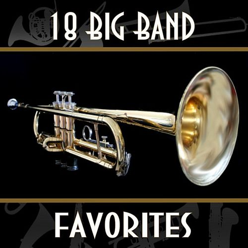 18 Big Band Favorites by Various Artists