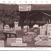 Play & Download Monuments by Kate Campbell | Napster