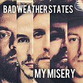 My Misery by Bad Weather States