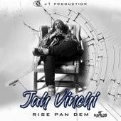 Rise pan Dem by Jah Vinci