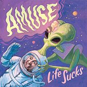 Life Sucks by A.Mus.E