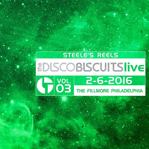 Steele's Reels, Vol. 3: 2-6-2016 (The Fillmore, Philadelphia, PA) von The Disco Biscuits