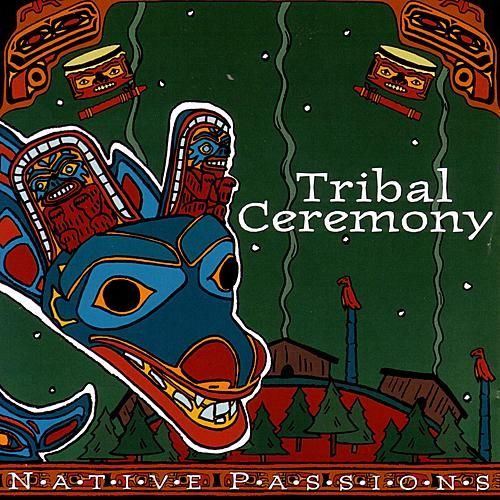 Native Passions: Tribal Ceremony von Various Artists