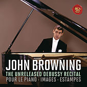 The Unreleased Debussy Recital: Pour le piano, Images & Estampes by John Browning