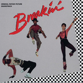Breakin' (Original Motion Picture Soundtrack) by Various Artists