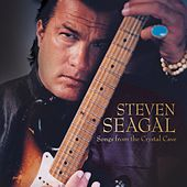 Songs from the Crystal Cave by Steven Seagal