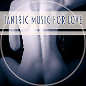 Tantric Music for Love – Sensual Nature Sounds, Erotic Massage, Tantric Love, Pure Relaxation, Instrumental Sounds by Reiki