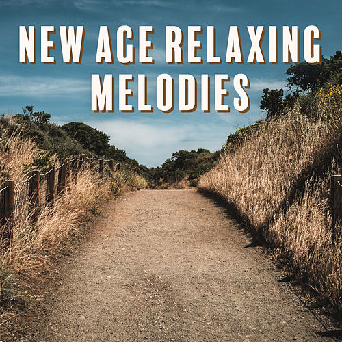 New Age Relaxing Melodies – Easy Listening, Stress Relief, Soft Sounds, Music to Calm Down by Sounds Of Nature