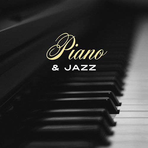 Piano & Jazz – Instrumental Music for Restaurant, Jazz Cafe, Chilled Jazz, Stress Relief, Gentle Piano Music by Relaxing Piano Music