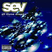 Play & Download All These Dreams by Sev | Napster