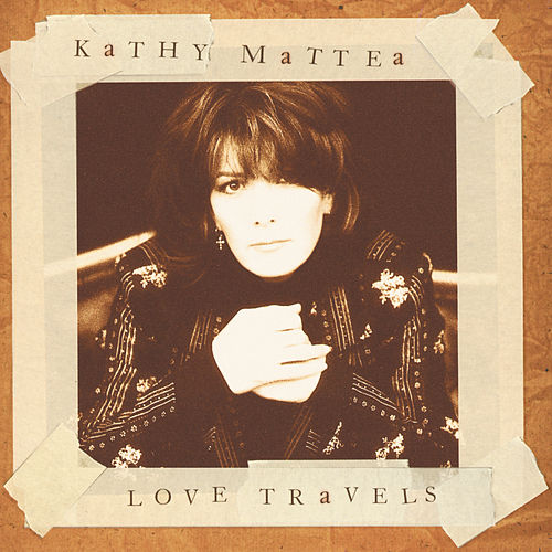 Play & Download Love Travels by Kathy Mattea | Napster