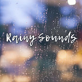 Rainy Sounds – Pure Relaxation, Nature Sounds, Anti – Stress Music Therapy, Zen, Healing Bliss by Sounds Of Nature