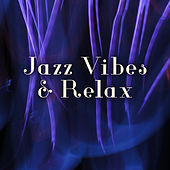 Jazz Vibes & Relax – Instrumental Music for Restaurant, Jazz Cafe, Perfect Relax, Piano Bar, Classic Jazz von Relaxing Piano Music