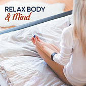 Relax Body & Mind – New Age Music for Massage, Spa, Wellness, Pure Relaxation, Nature Sounds by Sounds of Nature Relaxation