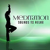 Meditation Sounds to Relax – Buddha Lounge, Meditation & Relaxation, Sounds for Calm Mind, Relieve Stress by The Buddha Lounge Ensemble