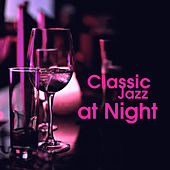 Classic Jazz at Night – Peaceful Music for Relaxation, Deep Sleep, Night Sounds, Mellow Jazz to Calm Down, Smooth Jazz Sounds de Relaxing Piano Music Consort