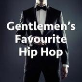 Gentlemen's Favourite Hip Hop von Various Artists