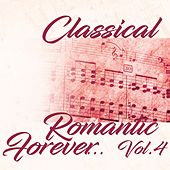 Classical Romantic Forever... Vol.4 by Various Artists