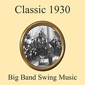 Classic 1930's Big Band Swing Music Medley: Have You Got Any Castles Baby / If I Should Lose You / You're a Heavenly Thing / You Took My Breath Away / Rock It for Me / Sunday / Ah but I've Learned / Pinch Me by Various Artists