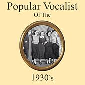 Popular Vocalist of the 1930's Medley: Make Love The King / It's Swell Of You / These Foolish Things Remind Me Of You / Smoke Gets In Your Eyes / Nothing Lives Longer Than Love / Tears In My Heart by Various Artists