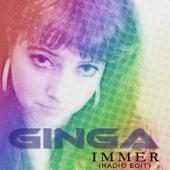 Immer (Radio Edit) by Ginga