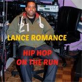 Hip Hop on the Run by Lance Romance