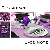 Restaurant Jazz Note – Calming Jazz Music, Time to Dinner, Relaxing Restaurant Sounds by Soft Jazz