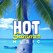 Hot Summer Music – Chilled Ways to Relax, Chill Out Songs, Melodies to Rest, Summer 2017 by Cafe Ibiza