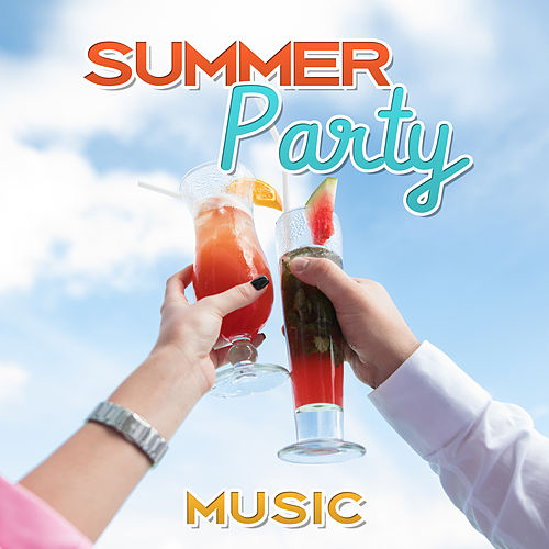 Summer Party Music – Chill Out Summer, Holiday 2017, Party Time, Cold Drinks, Music to Have Some Fun by Top 40