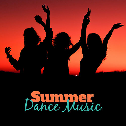 Summer Dance Music – Easy Listening, Beach Dancefloor, Summer 2017, Chill Out Music de Chill Out