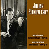 Niccolò Paganini: Violin Concerto No. 2 In B Minor, Op. 7 / Aram Khachaturian: Violin Concerto In D Minor, Op. 46 by Julian Sitkovetsky