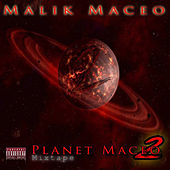 Planet Maceo 2 Mixtape by Malik Maceo