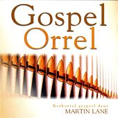 Gospel Orrel by Martin Lane