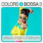 Colors of Bossa 3 by Various Artists
