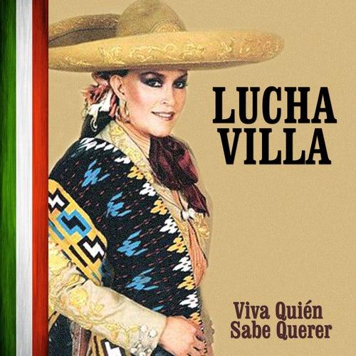 Viva Quién Sabe Querer by Lucha Villa