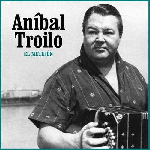 El Metejón by Anibal Troilo