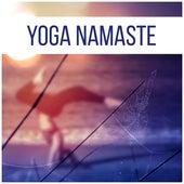 Yoga Namaste – Be Close The Nature, Yoga Music, Meditation, Zen Chakra, Kundalini, Asanas by Yoga Music