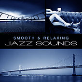 Smooth & Relaxing Jazz Sounds – Calming Jazz Music, Piano Bar, Instrumental Relaxation, Mellow Sounds by Light Jazz Academy