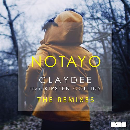 "Claydee: ""Notayo (Be Mine) Remixes"""