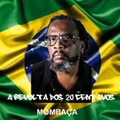 A Revolta dos 20 Centavos by Mombaça