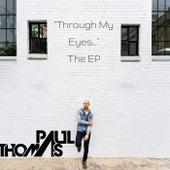 Through My Eyes by Paul Thomas