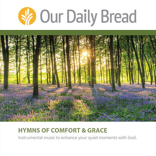Hymns of Comfort and Hymns of Grace by Our Daily Bread