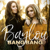 Bang Bang by Baylou