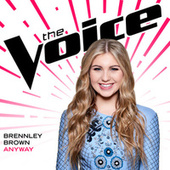 Anyway (The Voice Performance) by Brennley Brown