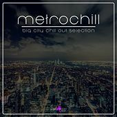 Metrochill - Big City Chill Out Selection by Various Artists
