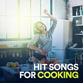 Hit Songs for Cooking by Various Artists