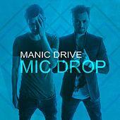 Mic Drop by Manic Drive