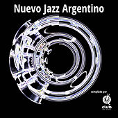 Nuevo Jazz Argentino by Various Artists