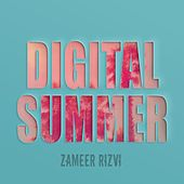 Digital Summer by Zameer Rizvi